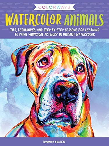 Colorways: Watercolor Animals:Tips, techniques, and step-by-step lessons for learning to paint whimsical artwork in vibrant watercolor