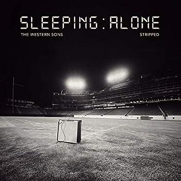 Sleeping Alone (Stripped)
