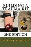 Building a Trauma Kit, 2nd Edition (English Edition)