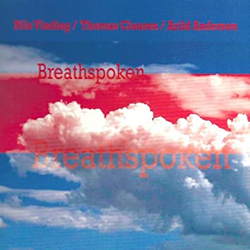 Breathspoken (feat. Arild Andersen & Thomas Clausen)