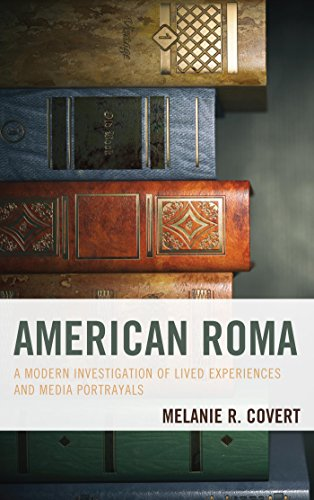 American Roma: A Modern Investigation of Lived Experiences and Media Portrayals (English Edition)