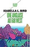 Une Anglaise au Far West - Voyage d'une femme aux montagnes Rocheuses