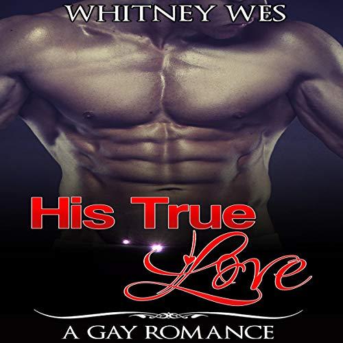 Gay: His True Love audiobook cover art