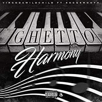 Ghetto Harmony (feat. SoGqSmooth)
