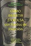 COMO INVERTIR EN BOLSA con fondos de inversión: Fondos Indexados - Gestión de...