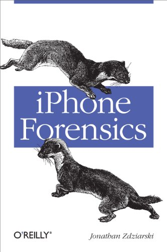 iPhone Forensics: Recovering Evidence, Personal Data, and Corporate Assets (English Edition)