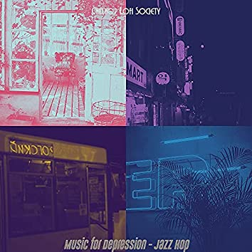 Music for Depression - Jazz Hop