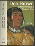 Enterre mon coeur à Wounded Knee (Bury My Heart at Wounded Knee, an Indian History of the American West) - Stock - 01/01/1992