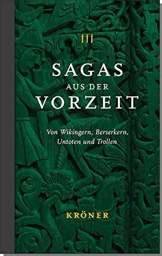 Sagas aus der Vorzeit – Band 3: Trollsagas: Von Wikingern, Berserkern, Untoten und Trollen (Sagas aus der Vorzeit: Von Wikingern, Berserkern, Untoten und Trollen)