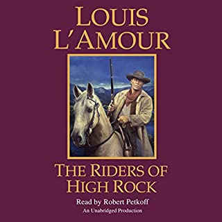 The Riders of High Rock                   By:                                                                                                                                 Louis L'Amour                               Narrated by:                                                                                                                                 Robert Petkoff                      Length: 6 hrs and 22 mins     2 ratings     Overall 4.5