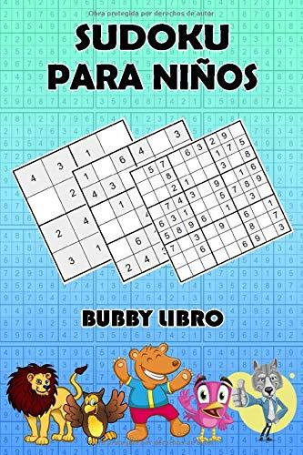 Sudoku Para Niños: 4x4, 6x6 y 9x9 sudokus para niños con divertidas imágenes de animales para entretenimiento y motivación, Volumen 1