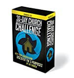30-Day Church Challenge Church Kit: Help Your Congregation Engage in the 5 Purposes of the Church [With 6 Sermons, PowerPoint Templates, Bulletin Inse