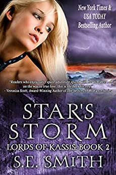 [S.E. Smith]のStar's Storm: Science Fiction Romance (Lords of Kassis Book 2) (English Edition)