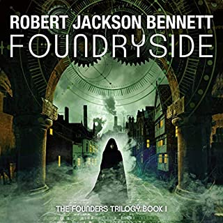Foundryside                   By:                                                                                                                                 Robert Jackson Bennett                               Narrated by:                                                                                                                                 Tara Sands                      Length: 19 hrs and 34 mins     15 ratings     Overall 4.4