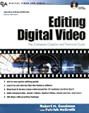Editing Digital Video: The Complete Creative and Technical Guide (Digital Video and Audio Series)