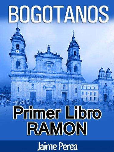 BOGOTANOS PRIMER LIBRO RAMON