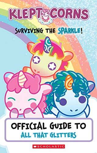 Compare Textbook Prices for Surviving the Sparkle! An Official Guide to All That Glitters KleptoCorns Media tie-in Media tie-in Edition ISBN 9781338606324 by Pendergrass, Daphne