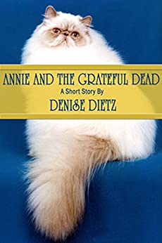 ANNIE AND THE GRATEFUL DEAD by [DENISE DIETZ]