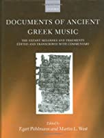 Documents of Ancient Greek Music: The Extant Melodies and Fragments Edited and Transcribed With Commentary