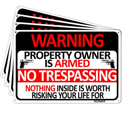 TICONN (4 Pack) No Trespassing Sign Private Property Owner is Armed, 10''x7'' Aluminum Rust Free, Fade Resistant, Easy Mounting, Indoor/Outdoor Use