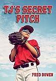 T.J.'s Secret Pitch (Fred Bowen Sports Story Series)