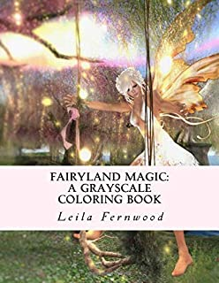 Fairyland Magic: A Grayscale Coloring Book