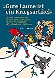 »Gute Laune ist ein Kriegsartikel«: Deutsche und amerikanische Trickfilme, Comics und Cartoons als Mittel der Propaganda während des Zweiten Weltkrieges