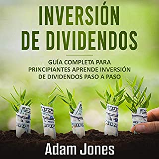 Dividend Investment: Comprehensive Beginners Guide to Learn Dividend Investing Step by Step (Spanish Edition) audiobook cover art