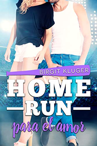 Home Run para el amor (Spanish Edition)