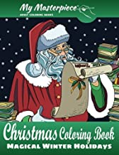 My Masterpiece Adult Coloring Books - Christmas Coloring Book: Magical Winter Holidays (Christmas Coloring Books for Relaxation, Meditation and Creativity) (Volume 1)