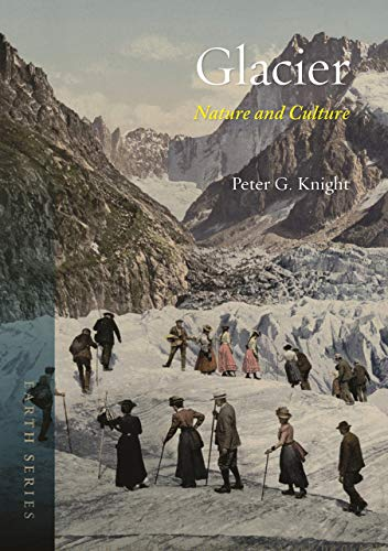 Glacier: Nature and Culture (Earth) by Peter G. Knight