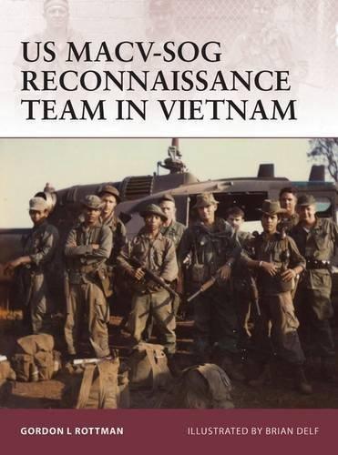 US MACV-SOG Reconnaissance Team in Vietnam (Warrior) by Gordon L. Rottman (2011-09-20)