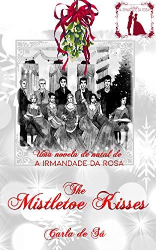 The Mistletoe Kisses: Uma Novela de Natal de A Irmandade da Rosa