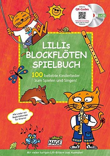 Lillis Blockflöten Spielbuch mit CD & QR-Codes: 100 beliebte Kinderlieder zum Spielen und Singen!