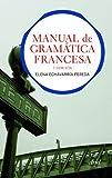 Manual de gramática francesa: 3.ª Edición (Ariel Letras)