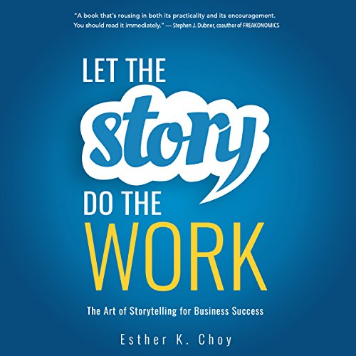 Let the Story Do the Work audiobook cover art