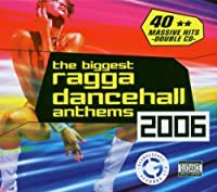 Biggest Ragga Dancehall Anthems 2006, The by Biggest Ragga Dancehall