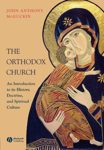The Orthodox Church: An Introduction to its History, Doctrine, and Spiritual Culture (English Edition)