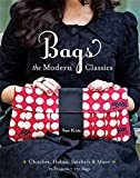 Bags: The Modern Classics: Clutches, Hobos, Satchels & More (English Edition)