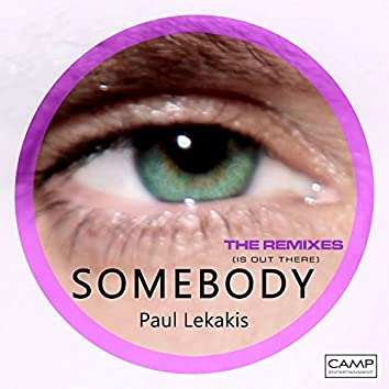 Somebody (Is Out There) - The Remixes