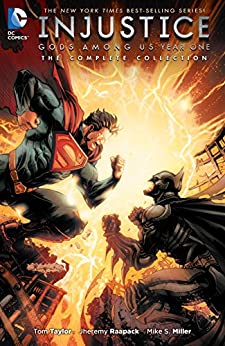 Injustice: Gods Among Us: Year One - The Complete Collection (Injustice: Gods Among Us (2013-2016)) by [Tom Taylor, Mike S. Miller, Bruno Redondo]