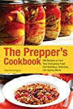 The Prepper's Cookbook: 300 Recipes to Turn Your Emergency Food into...