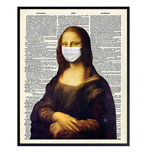 Mona Lisa in Mask Pandemic Poster - 8x10 Coronavirus Social Distancing Wall Art Decor for Living Room, Office, Bedroom, Bathroom, Dorm - Unique Funny Gift - UNFRAMED Covid 19 Picture Print