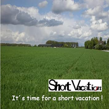 It's Time for a Short Vacation !