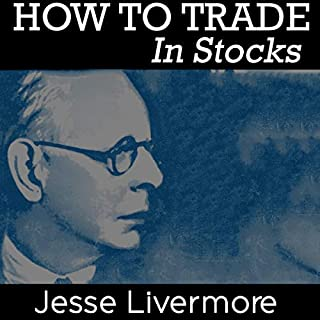 How to Trade in Stocks                   By:                                                                                                                                 Jesse Livermore                               Narrated by:                                                                                                                                 Joseph Kant                      Length: 1 hr and 43 mins     Not rated yet     Overall 0.0