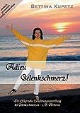 Adieu Gelenkschmerz!: Die erfolgreiche Ernährungsumstellung bei Gelenkschmerzen - z.B. Arthrose von Kupetz. Bettina (2013) Taschenbuch