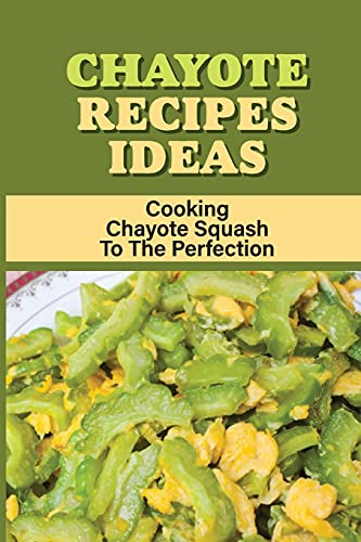 Chayote Recipes Ideas: Cooking Chayote Squash To The Perfection: Chayote With Tomato And Green Chile Recipe