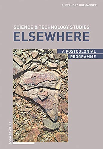 Science & Technology Studies Elsewhere: A Postcolonial Programme