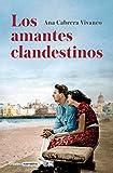 Los amantes clandestinos / Secret Lovers (Grijalbo Narrativa) (Spanish Edition)