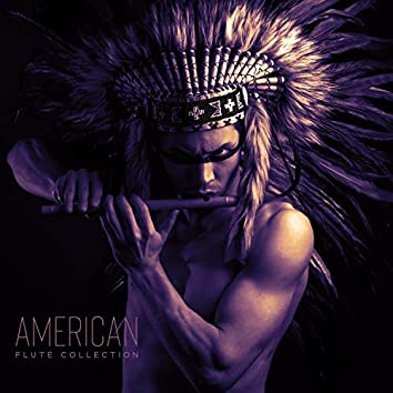 American Flute Collection : Gentle Sounds for Motivation, Uplifting & Inspiring
